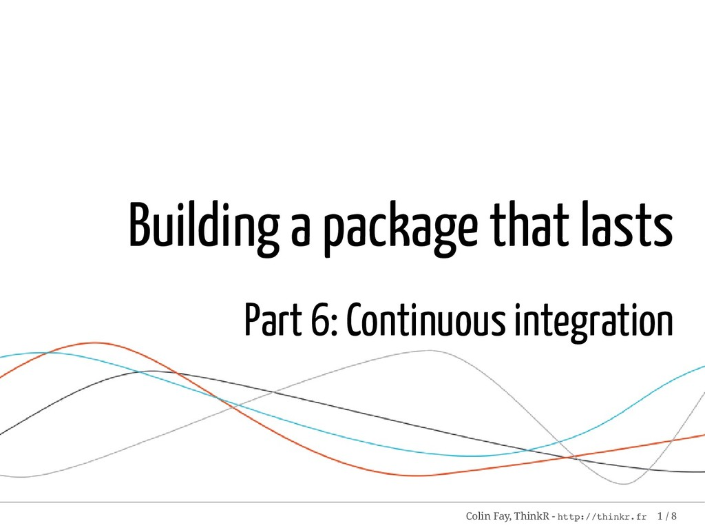 Building a package that lasts Part 6: Continuou...