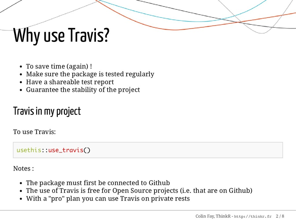 Why use Travis? To save time (again) ! Make sur...
