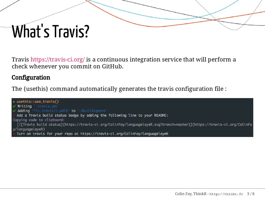 What's Travis? Travis https://travis-ci.org/ is...