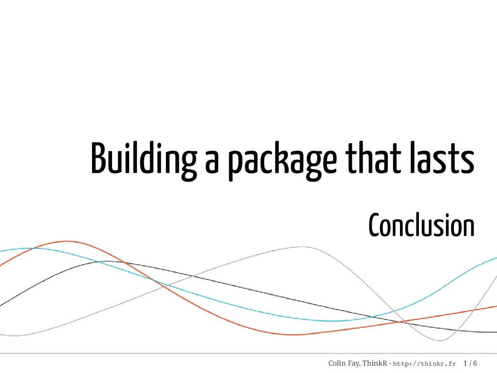 Building a package that lasts Conclusion Colin ...