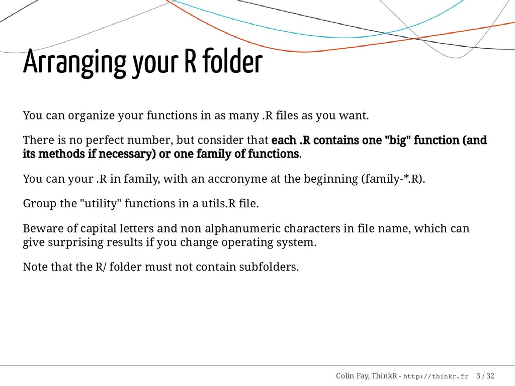 Arranging your R folder You can organize your f...