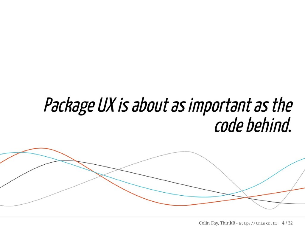 Package UX is about as important as the code be...