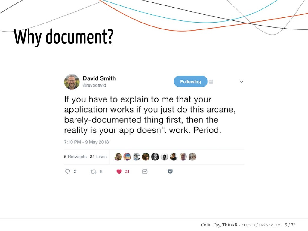 Why document? Colin Fay, ThinkR - http://thinkr...