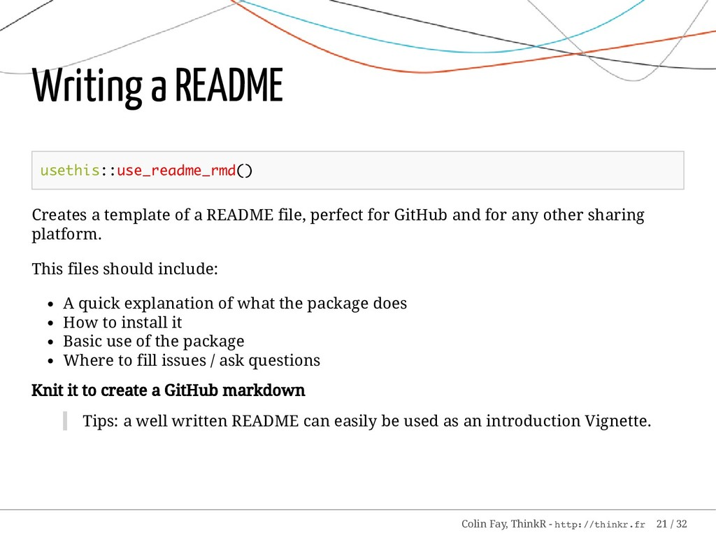 Writing a README usethis::use_readme_rmd() Crea...