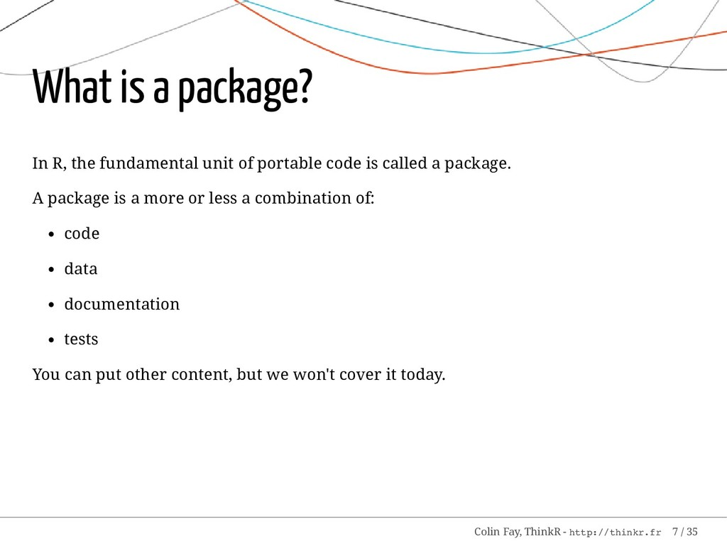 What is a package? In R, the fundamental unit o...