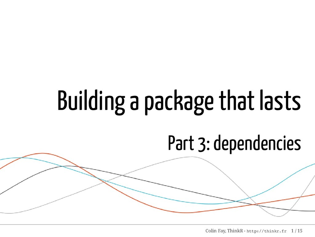 Building a package that lasts Part 3: dependenc...