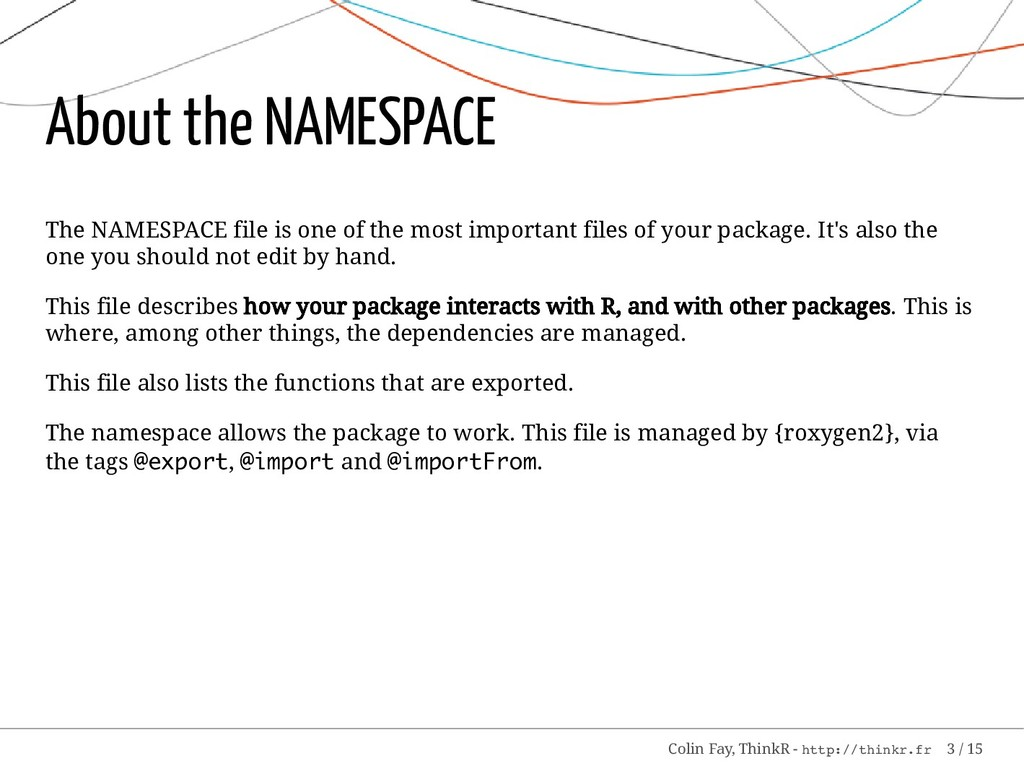 About the NAMESPACE The NAMESPACE file is one o...