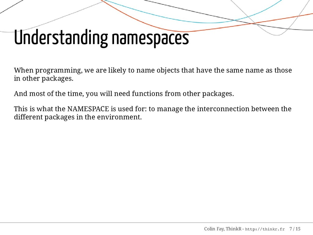 Understanding namespaces When programming, we a...