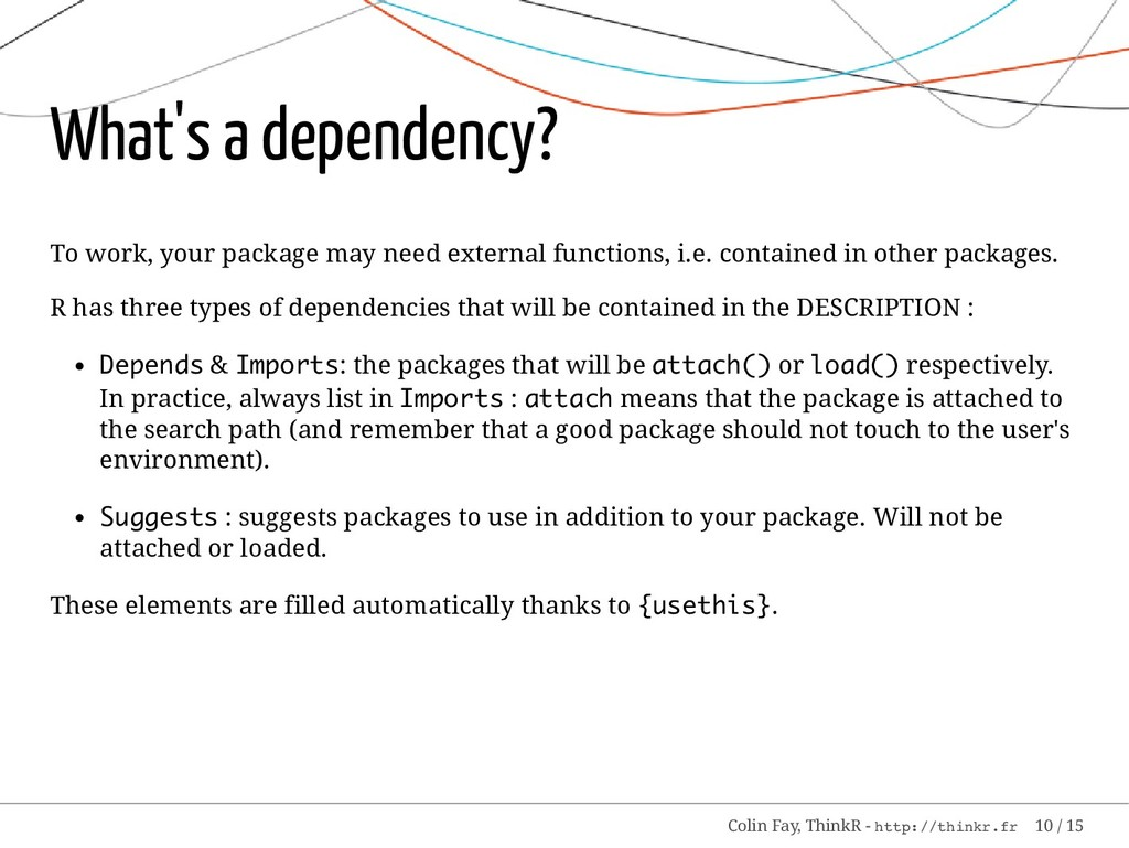 What's a dependency? To work, your package may ...