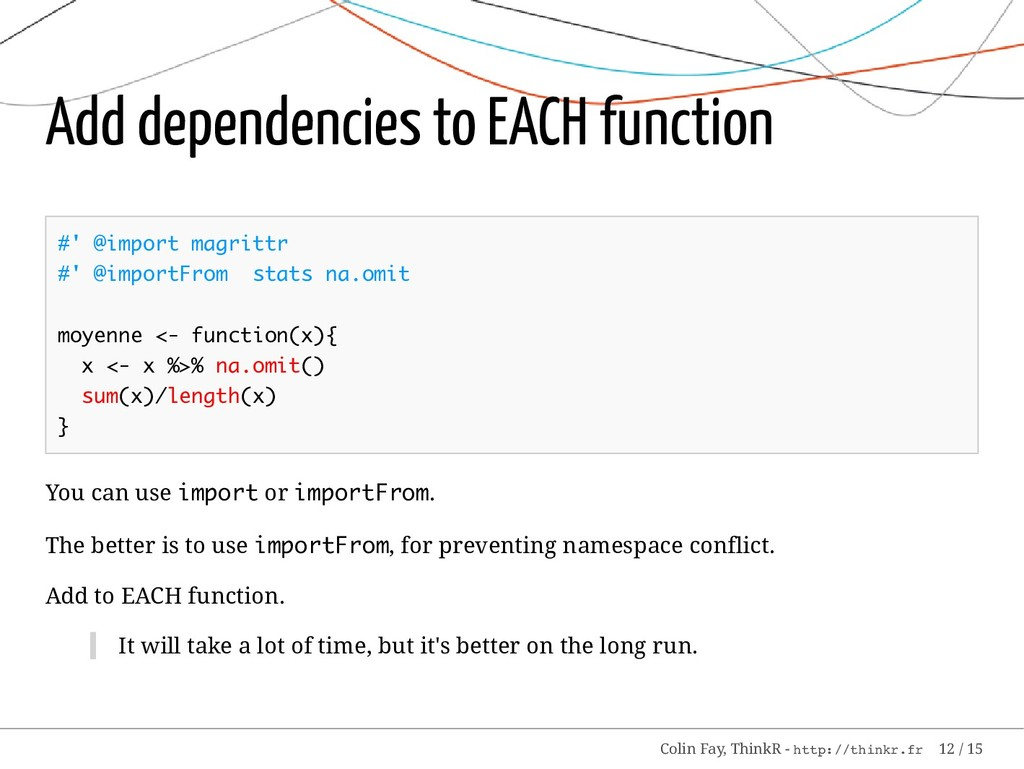 Add dependencies to EACH function #' @import ma...