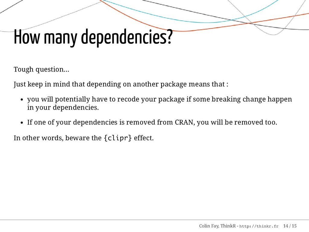 How many dependencies? Tough question... Just k...