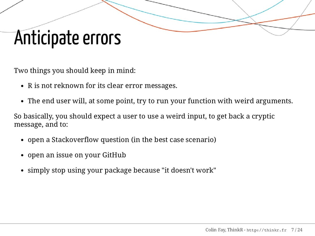 Anticipate errors Two things you should keep in...