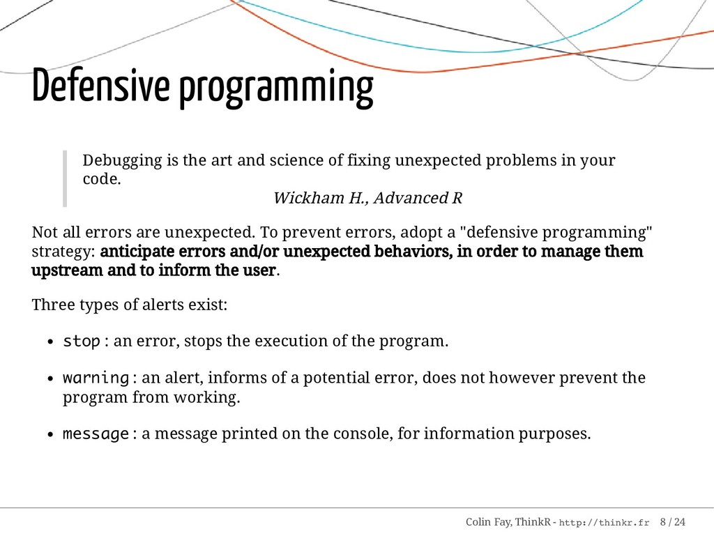 Defensive programming Debugging is the art and ...