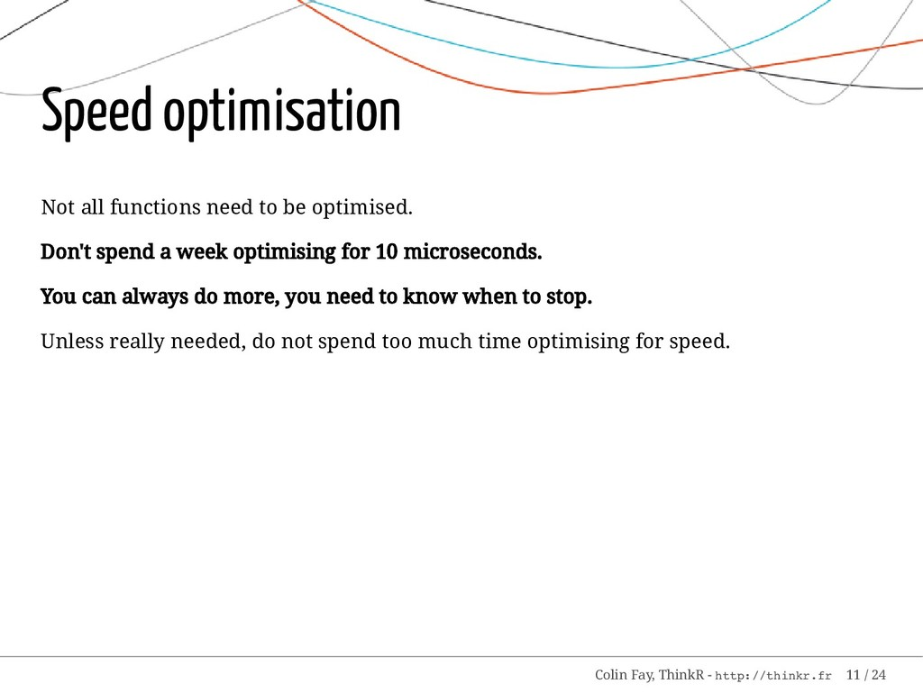 Speed optimisation Not all functions need to be...
