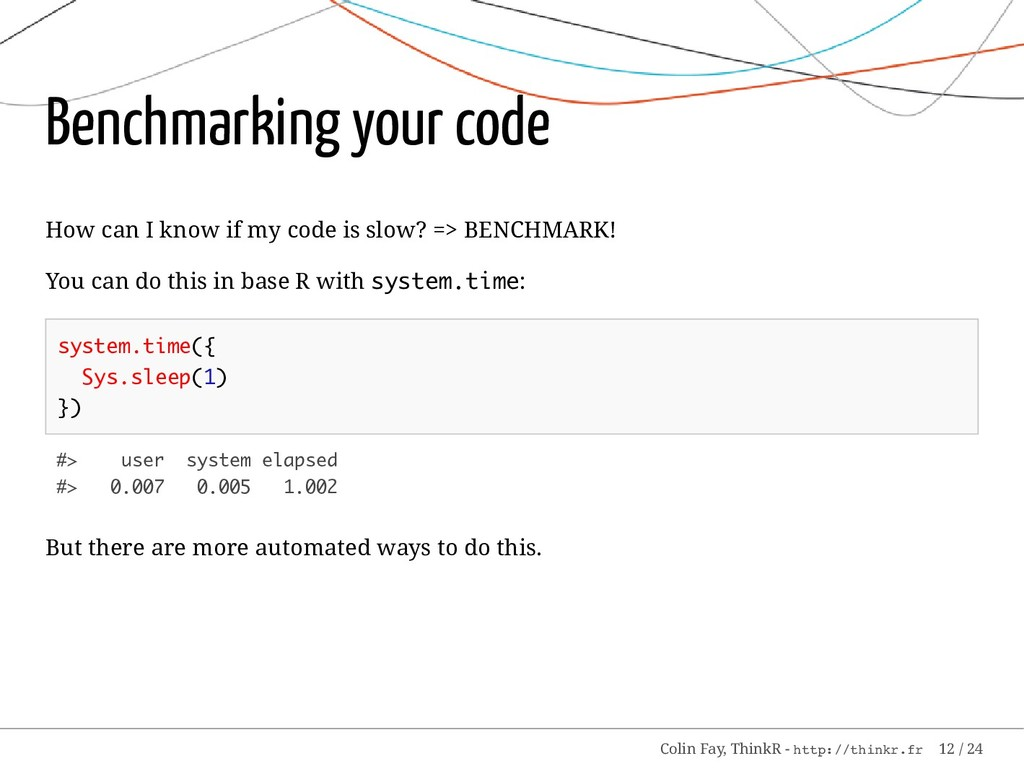 Benchmarking your code How can I know if my cod...