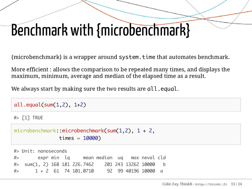 Benchmark with {microbenchmark} {microbenchmark...