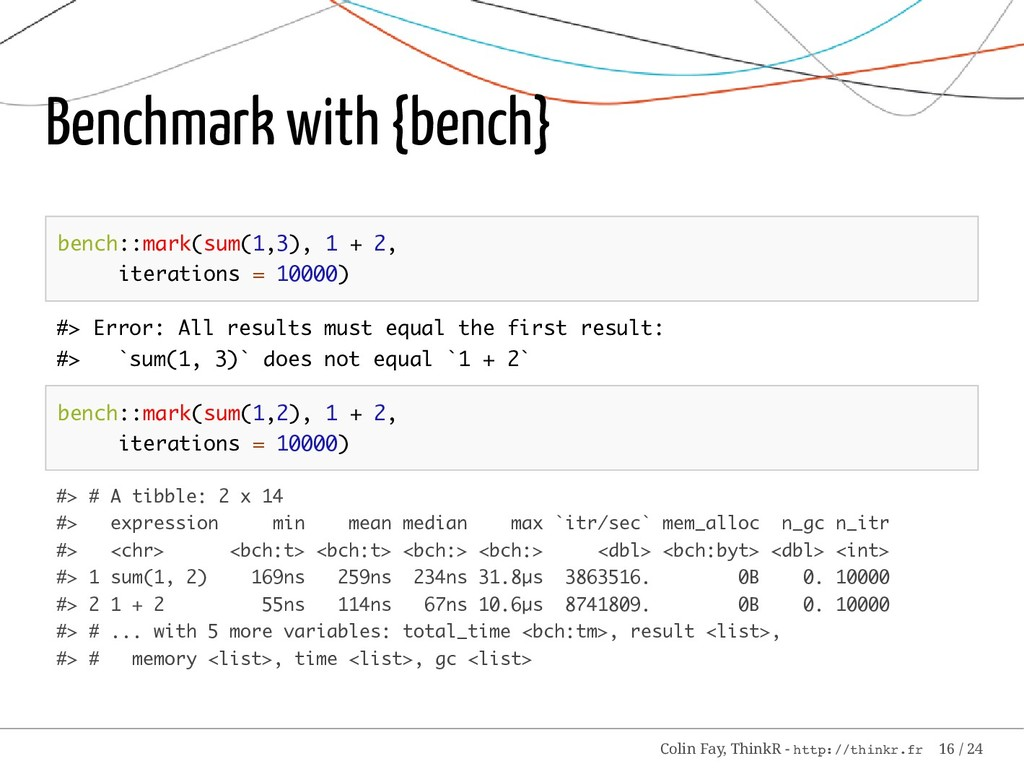 Benchmark with {bench} bench::mark(sum(1,3), 1 ...