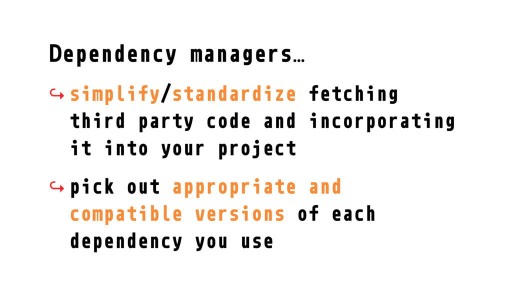 Dependency managers… ↪ simplify/standardize fet...