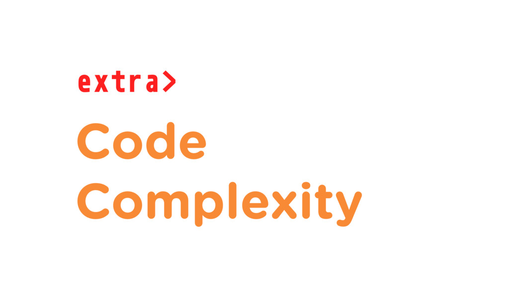 extra> Code Complexity