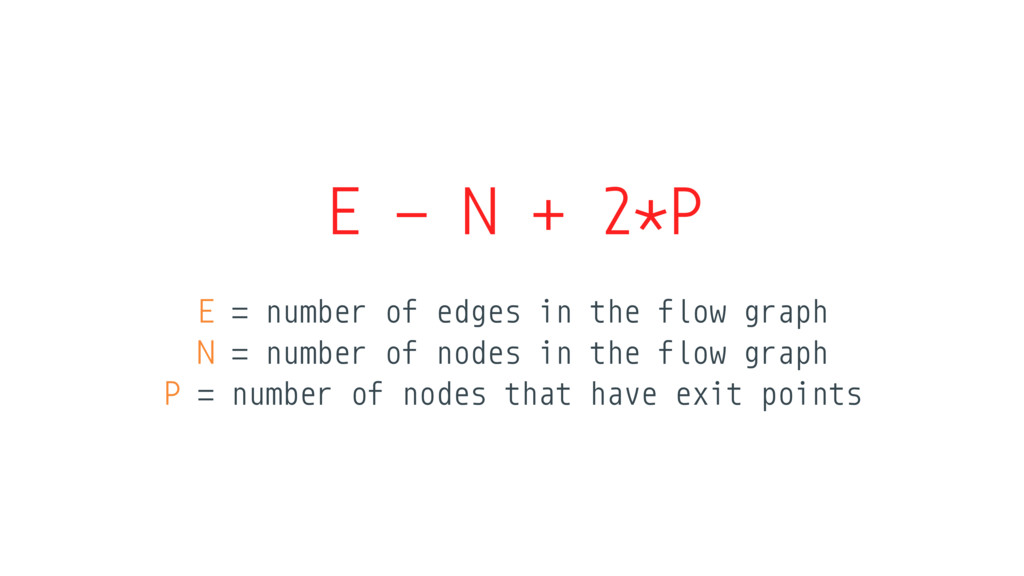 E - N + 2*P E = number of edges in the flow gra...