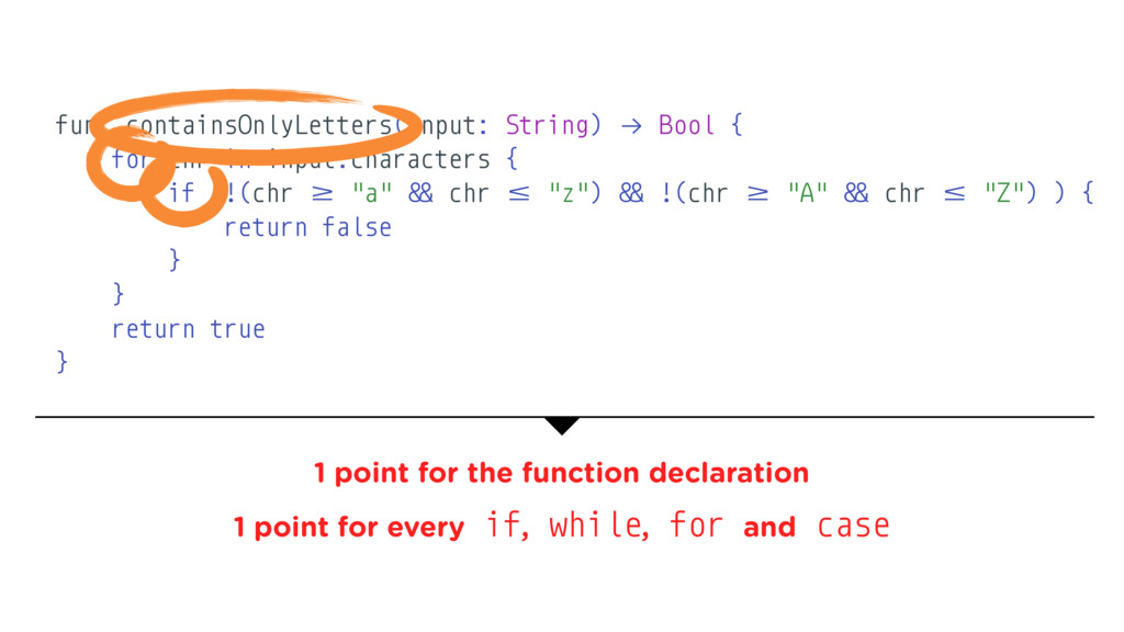 func containsOnlyLetters(input: String) %→ Bool...