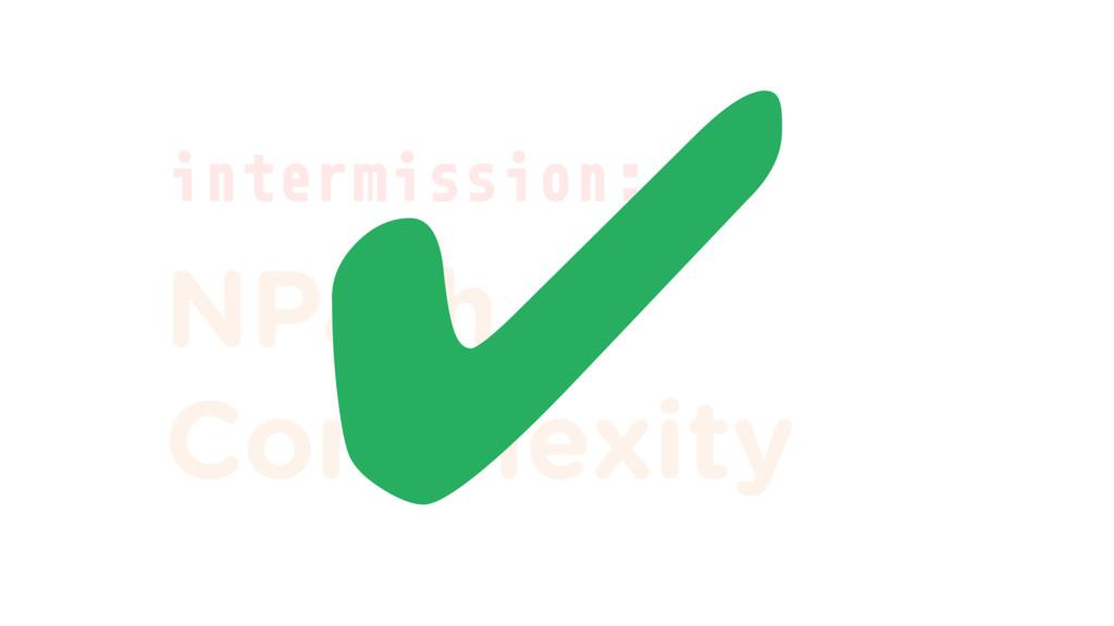 intermission: NPath Complexity ✔