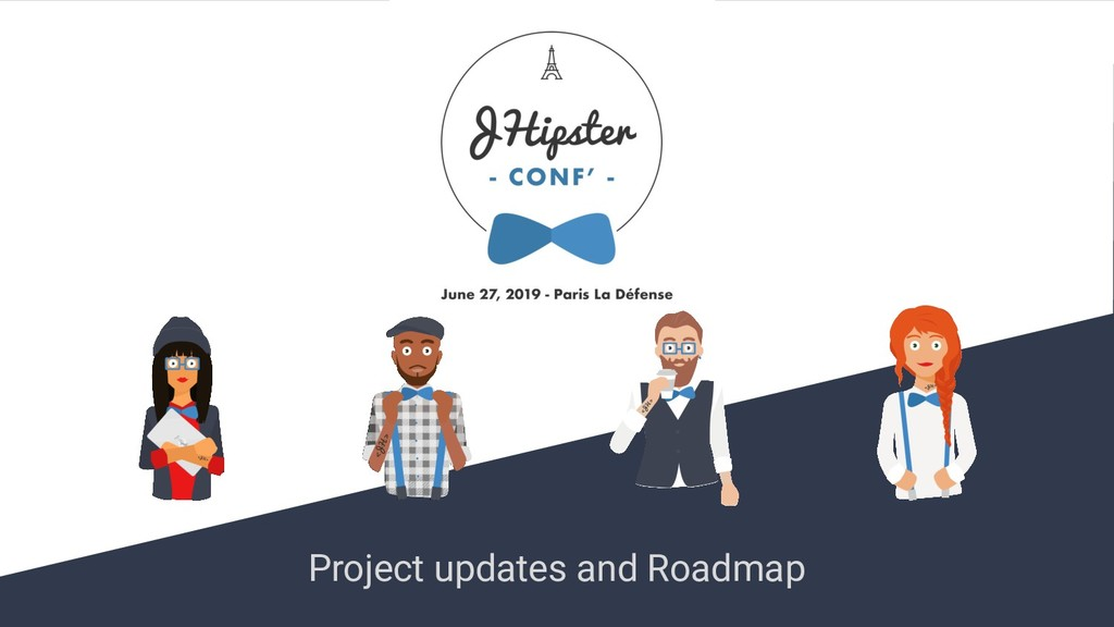 Project updates and Roadmap
