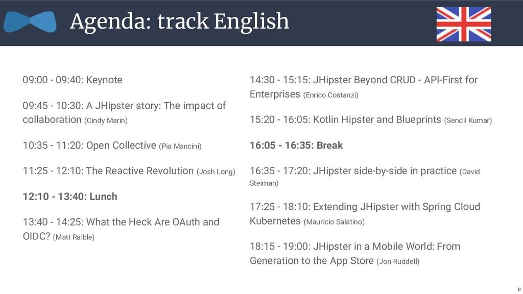 Agenda: track English 09:00 - 09:40: Keynote 09...