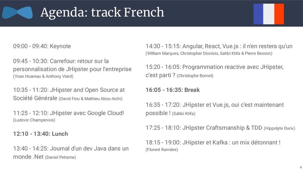 Agenda: track French 09:00 - 09:40: Keynote 09:...