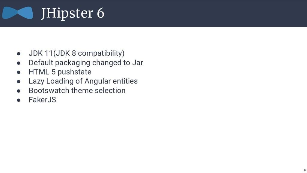 ● JDK 11(JDK 8 compatibility) ● Default packagi...