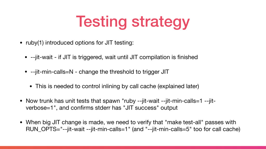Testing strategy • ruby(1) introduced options f...