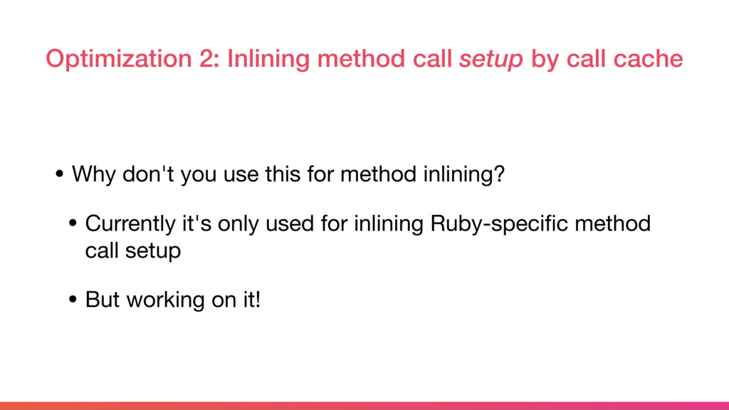 Optimization 2: Inlining method call setup by c...