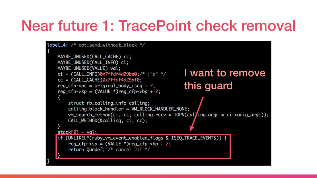 Near future 1: TracePoint check removal I want ...