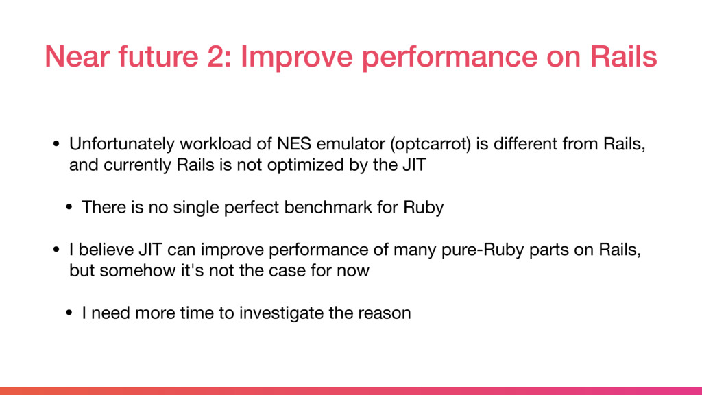 Near future 2: Improve performance on Rails • U...
