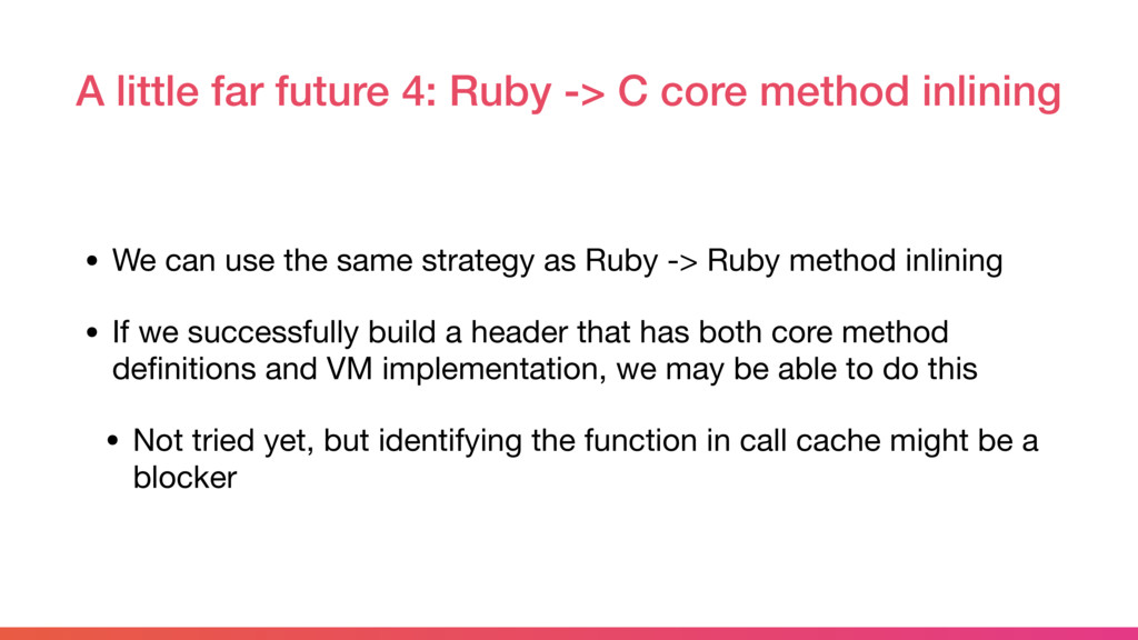 A little far future 4: Ruby -> C core method in...