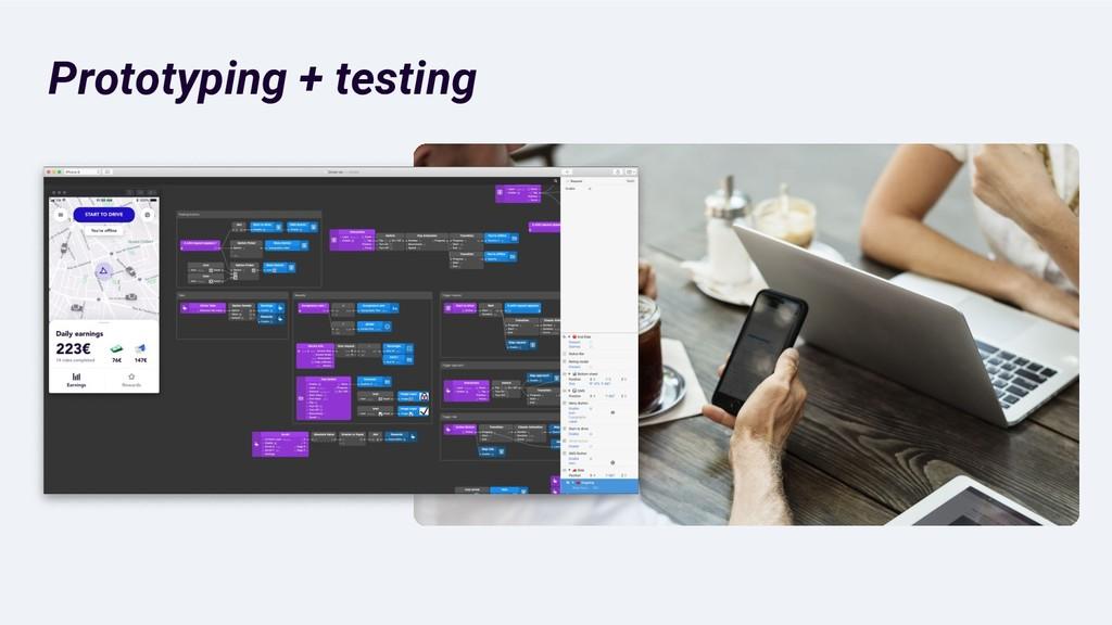 Prototyping + testing