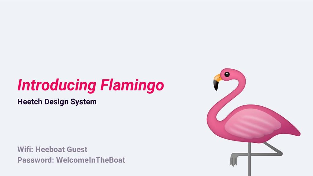Introducing Flamingo Heetch Design System Wifi:...