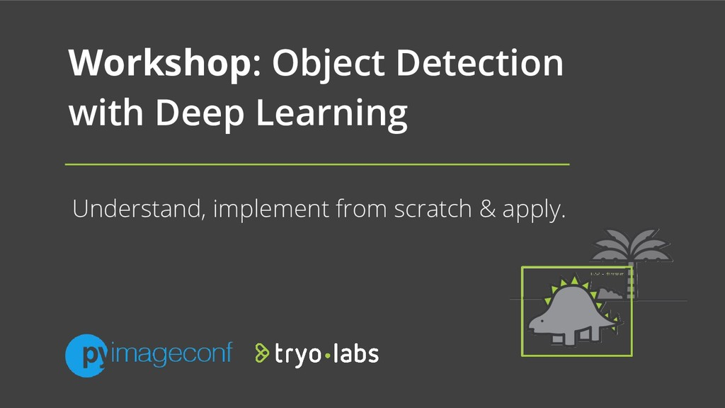 Workshop: Object Detection with Deep Learning U...