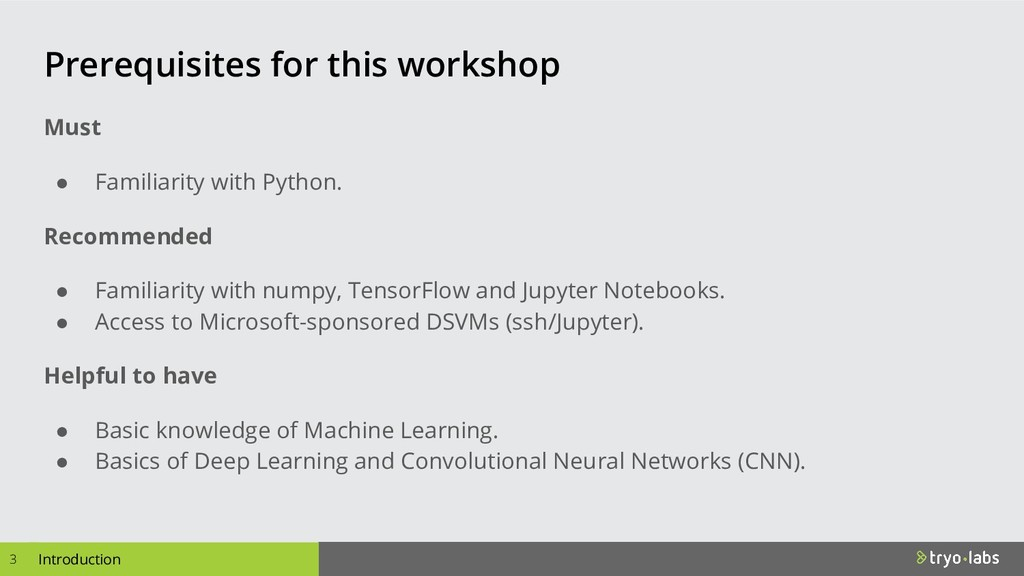 Prerequisites for this workshop 3 Introduction ...