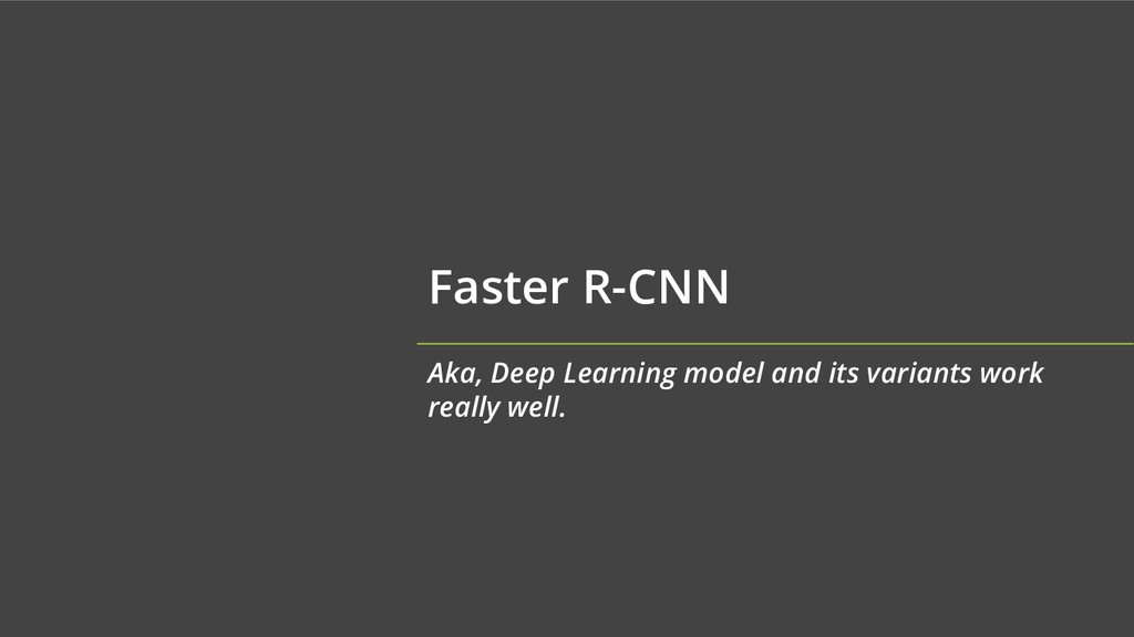 Faster R-CNN Aka, Deep Learning model and its v...