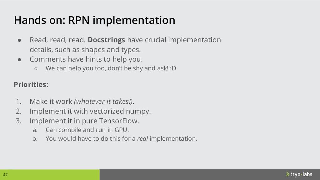 Hands on: RPN implementation ● Read, read, read...