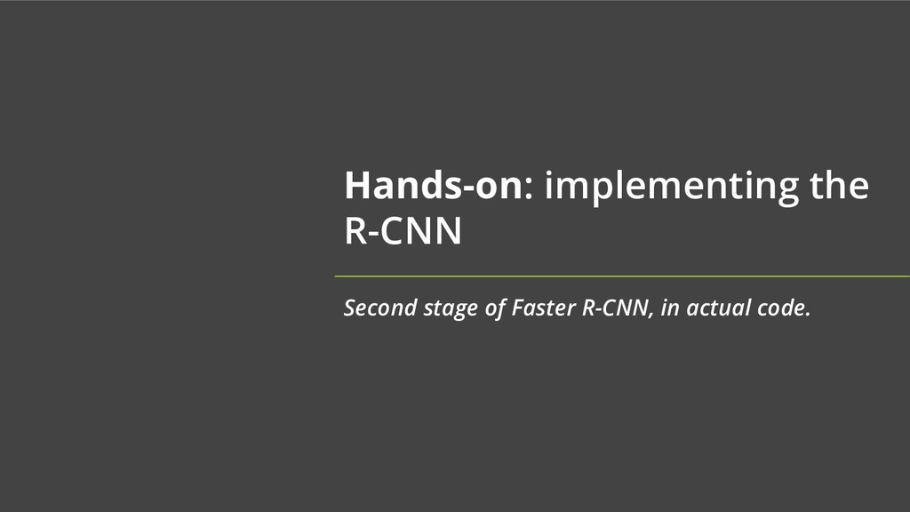 Hands-on: implementing the R-CNN Second stage o...