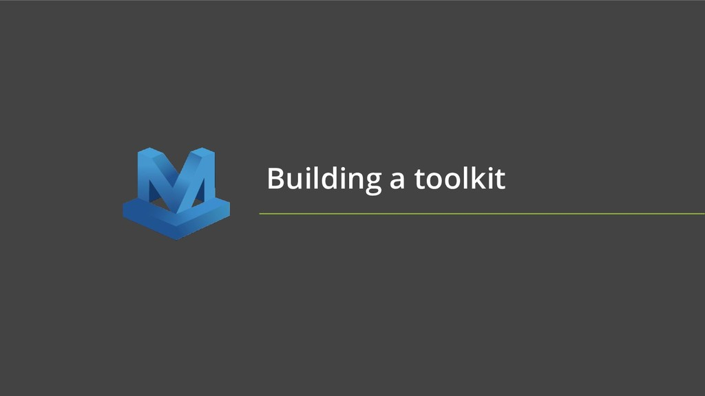 Building a toolkit