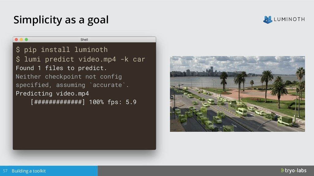 $ pip install luminoth $ lumi predict video.mp4...