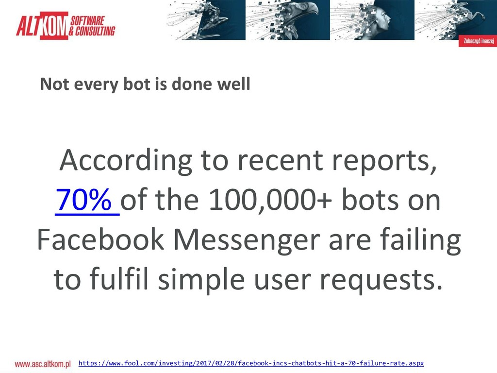 Not every bot is done well According to recent ...