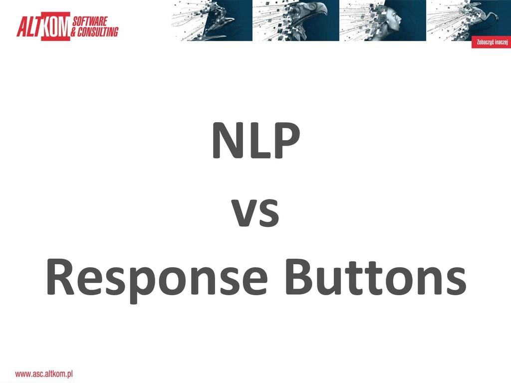 NLP vs Response Buttons