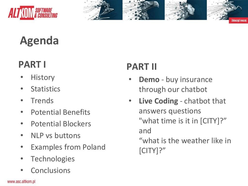 Agenda PART I • History • Statistics • Trends •...