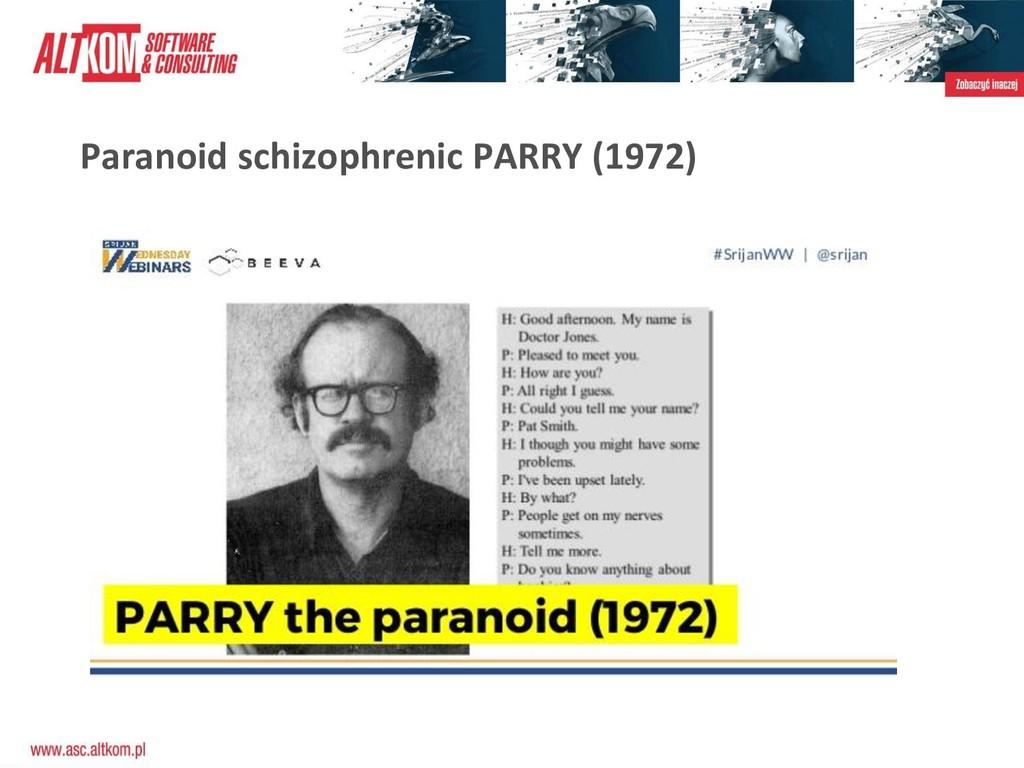 Paranoid schizophrenic PARRY (1972)