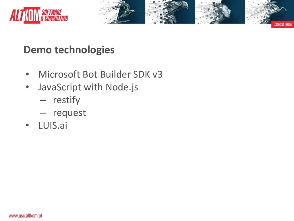 Demo technologies • Microsoft Bot Builder SDK v...