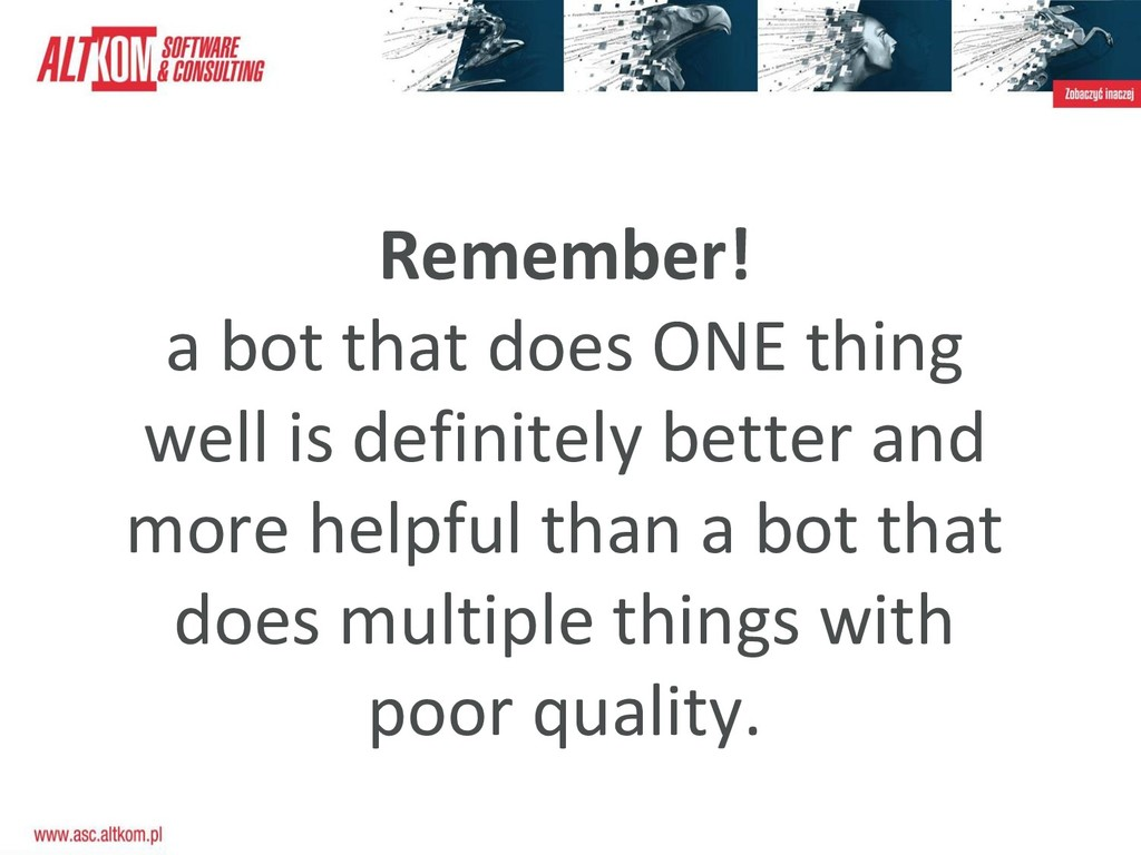 Remember! a bot that does ONE thing well is def...